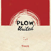 Play & Download Three by Plow United | Napster