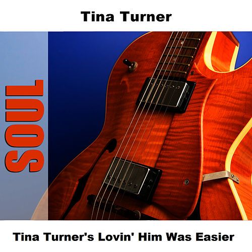Play & Download Tina Turner's Lovin' Him Was Easier by Tina Turner | Napster