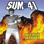 Play & Download Half Hour Of Power by Sum 41 | Napster