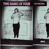 Play & Download City Watching by Two Banks Of Four | Napster
