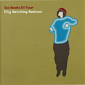 Play & Download City Watching: The Remixes by Two Banks Of Four | Napster