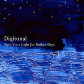 Play & Download Save Your Light For Darker Days by Digitonal | Napster