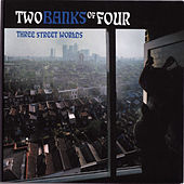 Play & Download Three Street Worlds by Two Banks Of Four | Napster