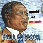 Words Like Freedom by Paul Robeson
