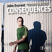 Play & Download Consequences by John Escreet | Napster