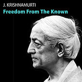 Play & Download Freedom from the Known by J. Krishnamurti | Napster