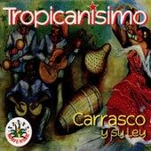 Tropicanismo by Carrasco y su Ley