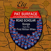 Play & Download Road Scholar - Songs from the First Million Miles by Pat Surface | Napster
