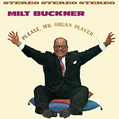 Please Mr. Organ Player… (Bonus Track Version) by Milt Buckner