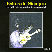 Play & Download Exitos De Siempre - Lo bello de la música instrumental, Vol 1 by Various Artists | Napster