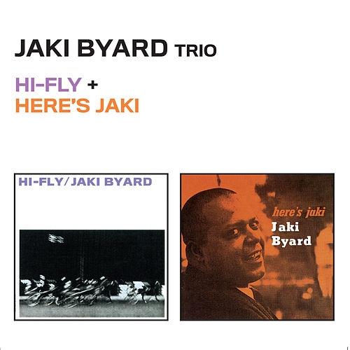 Play & Download Hi-Fly + Here's Jaki by Jaki Byard | Napster