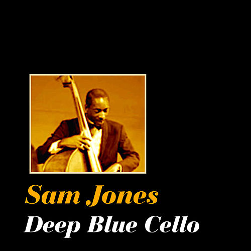 Play & Download Deep Blue Cello by Sam Jones | Napster