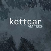 Play & Download Am Tisch by Kettcar | Napster