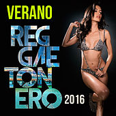 Play & Download Verano Reggaetonero 2016 by Various Artists | Napster