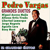 Play & Download Grandes Duetos - 12 Grandes Éxitos by Pedro Vargas | Napster