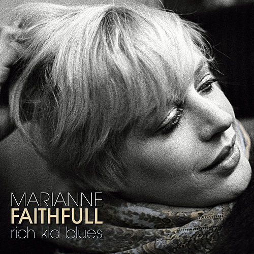 Rich Kid Blues by Marianne Faithfull