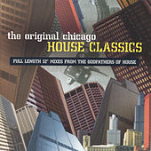 Play & Download The Original Chicago House Classics by Various Artists | Napster