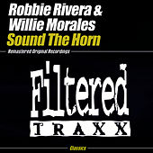 Play & Download Sound The Horn by Robbie Rivera | Napster