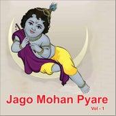 Play & Download Jago Mohan Pyare, Vol. 1 by Sadhna Sargam | Napster