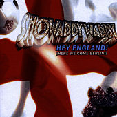 Play & Download Hey England (Here We Come Berlin!) by Showaddywaddy | Napster