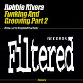 Play & Download Funking & Grooving Part 2 by Robbie Rivera | Napster