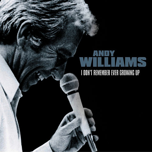Play & Download I Don't Remember Ever Growing Up by Andy Williams | Napster