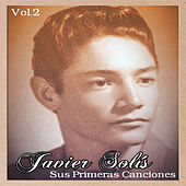 Play & Download Javier Solís - Sus Primeras Canciones, Vol. 1 by Javier Solis | Napster