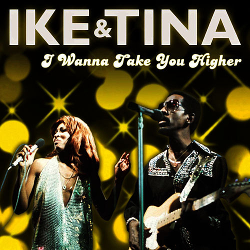 Play & Download I Wanna Take You Higher by Ike Turner | Napster