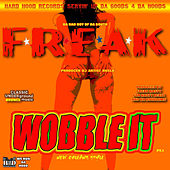 Play & Download Wobble (It) by Freak Nasty | Napster