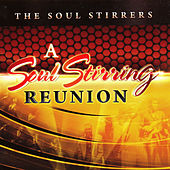 Play & Download A Soul Stirring Reunion by The Soul Stirrers | Napster