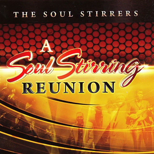 A Soul Stirring Reunion by The Soul Stirrers