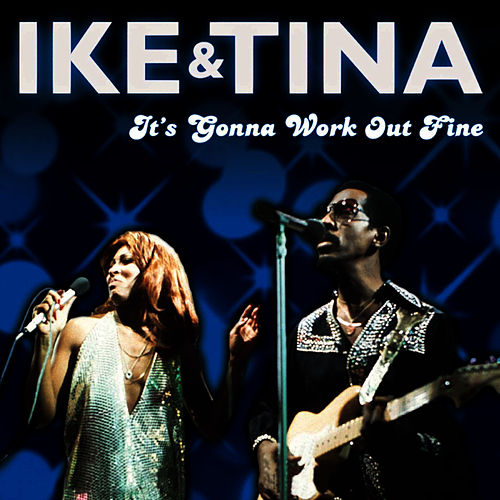 Play & Download It's Gonna Work Out Fine by Ike Turner | Napster