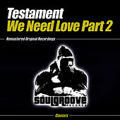 Play & Download We Need Love Part 2 by Testament | Napster