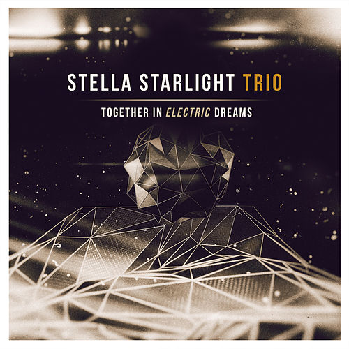Together in Electric Dreams by Stella Starlight Trio