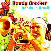 Play & Download Randy in Brasil by Randy Brecker | Napster