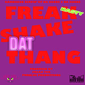 Play & Download Shake Dat Thang by Freak Nasty | Napster