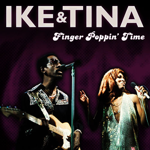 Finger Poppin' Time by Ike Turner