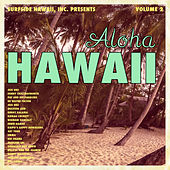 Surfside Hawaii, Inc. Presents: Aloha Hawaii, Vol. 2 by Various Artists