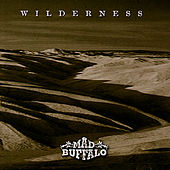 Play & Download Wilderness by Mad Buffalo | Napster