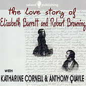 Play & Download The Love Story of Elizabeth Barrett & Robert Browning by Various Artists | Napster