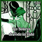 Play & Download Los Boleros de Toda la Vida, Vol. 3 by Various Artists | Napster