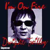 Play & Download I'm On Fire by Dwight Twilley | Napster