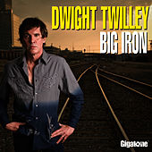 Play & Download Big Iron by Dwight Twilley | Napster