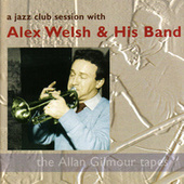 Play & Download A Jazz Club Session With Alex Welsh & His Band by Alex Welsh | Napster