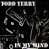 In My Mind by Todd Terry