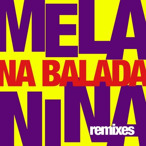 Melanina na Balada (Remixes) - EP by Melanina Carioca