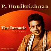 P. Unnikrishnan - The Carnatic Virtuoso by Kannan