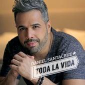 Play & Download Toda la Vida by Daniel Santacruz | Napster