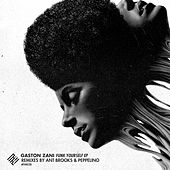 Play & Download Funk Yourself Ep by Gaston Zani | Napster