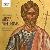 John Tavener: Missa Wellensis by Wells Cathedral Choir